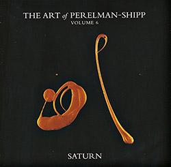 Perelman, Ivo & Matthew Shipp : The Art Of Perelman-Shipp Volume 6 Saturn