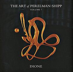 Perelman, Ivo & Matthew Shipp (w/ Andrew Cyrille): The Art Of Perelman-Shipp Volume 7 Dione