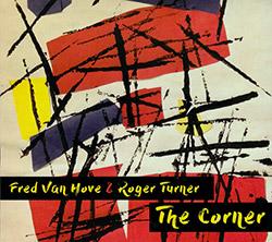 Van Hove, Fred / Roger Turner: The Corner