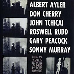 Ayler, Albert / Don Cherry / John Tchicai / Roswell Rudd / Gary Peacock / Sonny Murray: New York Eye