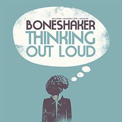 Boneshaker (Mars Williams / Paal Nilssen-Love /  Kent Kessler): Thinking Out Loud (Trost Records)