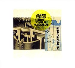Lisbon String Trio with Carlo Mascolo : Intonarumori