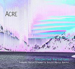 Acre (Baron / Boschi / Bonini): Unexpected Variations (Creative Sources)