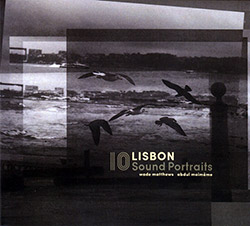 Matthews, Wade / Abdul Moimeme: Lisbon - 10 Sound Portraits