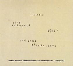 Rodrigues, Ernesto / Andre Hencleeday / Guilherme Rodrigues / Carlos Santos: Plane, Line Segments, R