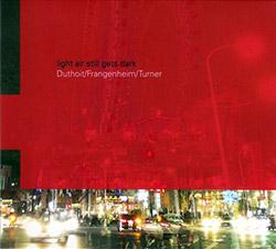 Duthoit / Frangenheim / Turner: Light Air Still Gets Dark