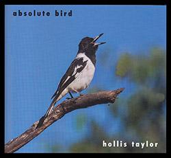 Taylor, Hollis: Absolute Bird [2 CDs] (ReR Megacorp)