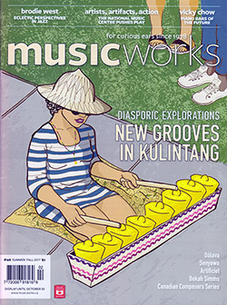 Musicworks: #128 Summer/Fall 2017 [MAGAZINE + CD]