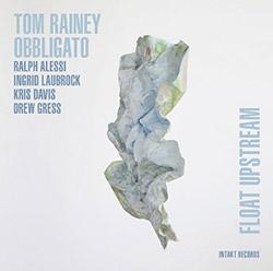 Rainey, Tom Obbligato: Float Upstream