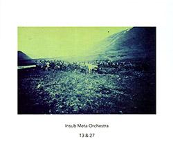 Insub Meta Orchestra: 13 & 27