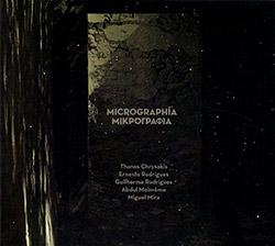 Chrysakis, Thanos / Ernesto Rodrigues / Guilherme Rodrigues / Miguel Mira / Abdul Moimeme: Micrograp