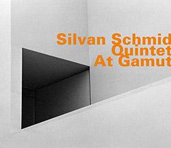Schmid, Silvan Quintet: At Gamut (Hatology)