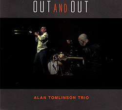 Tomlinson, Alan Trio ( w/ Dave Tucker / Phillip Marks): Out And Out