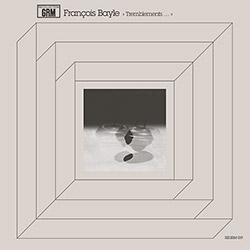 Bayle, Francois: Tremblements [VINYL] (Recollection GRM)