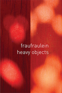 Fraufraulein: Heavy Objects [CASSETTE]