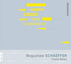 Schaeffer, Boguslaw : Travel Notes