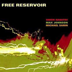 Nabatov, Simon / Max Johnson / Michael Sarin: Free Reservoir