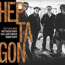 Perelman, Ivo / Matthew Shipp / William Parker / Bobby Kapp: Heptagon