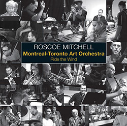 Mitchell, Roscoe / Montreal-Toronto Art Orchestra: Ride The Wind