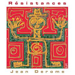 Derome, Jean : Resistances