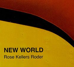Rose / Kellers / Roder: New World