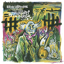 Chadbourne, Eugene / Steve Beresford / Alex Ward: Pleasures of the Horror [VINYL]