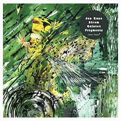 Strom, Jon Rune Quintet: Fragments