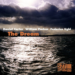 Carter, Daniel / William Parker / Federico Ughi: The Dream [VINYL + DOWNLOAD]