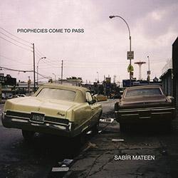 Mateen, Sabir (w/ Steve Swell / Matt Lavelle / Matthew Heyner / Michael Thompson): Prophecies Come T
