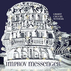 Weston, Grant Calvin : Improv Messenger [CD + DOWNLOAD]