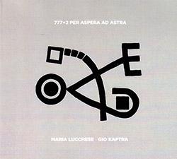 Lucchese / Kaptra: 777+2 Per Aspera ad Astra