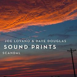 Lovano, Joe / Dave Douglas Sound Prints: Scandal