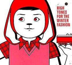 Charles, Xavier / Alma Fury / Otomo Yoshihide / Otani Yasuhiro: High Tones For Winter Fashion