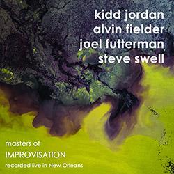Jordan, Kidd / Alvin Fielder / Joel Futterman / Steve Swell: Masters Of Improvisation
