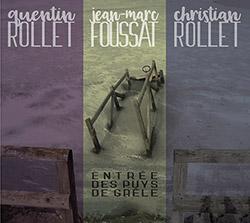 Rollet, Quentin / Jean-Marc Foussat / Christian Rollet: Entree Des Puys De Grele