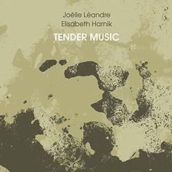 Harnik, Elisabeth / Joelle Leandre: Tender Music (Trost Records)