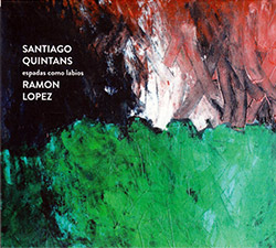 Quintans, Santiago / Ramon Lopez: Espadas Como Labios