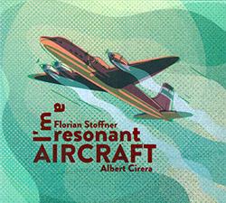 Stoffner, Florian / Albert Cirera: I'm A Resonant Aircraft (Creative Sources)