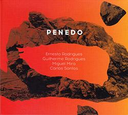 Rodrigues, Ernesto / Guilherme Rodrigues / Miguel Mira / Carlos Santos: Penedo