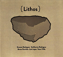 Rodrigues, Ernesto / Guilherme Rodrigues / Bruno Parrinha / Luis Lopes /  Vasco Trilla: { Lithos } (Creative Sources)