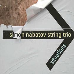 Nabatov, Simon String Trio: Situations
