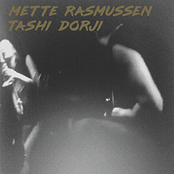 Rasmussen, Mette / Tashi Dorji: S/T [VINYL] (Feeding Tube Records)