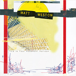 Weston, Matt: This Is Your Rosemont Horizon  [VINYL]
