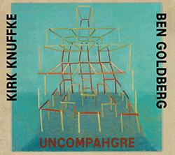 Knuffke, Kirk / Ben Goldberg: Uncompahgre
