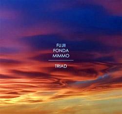 Fujii / Fonda / Mimmo: Triad (Long Song Records)