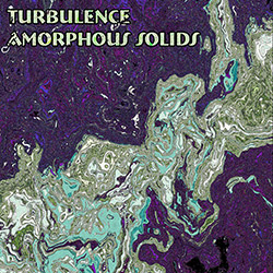 Turbulence: Amorphous Solids