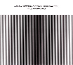 Andersen, Arild / Clive Bell / Mark Wastell: Tales Of Hackney (Confront)