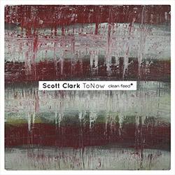 Clark, Scott: Tonow (Clean Feed)