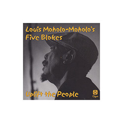 Moholo-Moholo's, Louis Five Blokes: Uplift The People