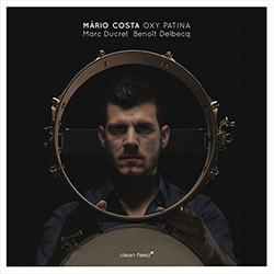 Costa, Mario (w/ Marc Ducret / Beniot Delbecq): Oxy Patina (Clean Feed)